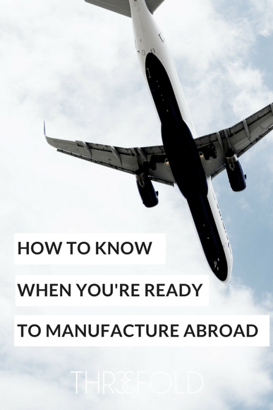 navigating manufacturing overseas