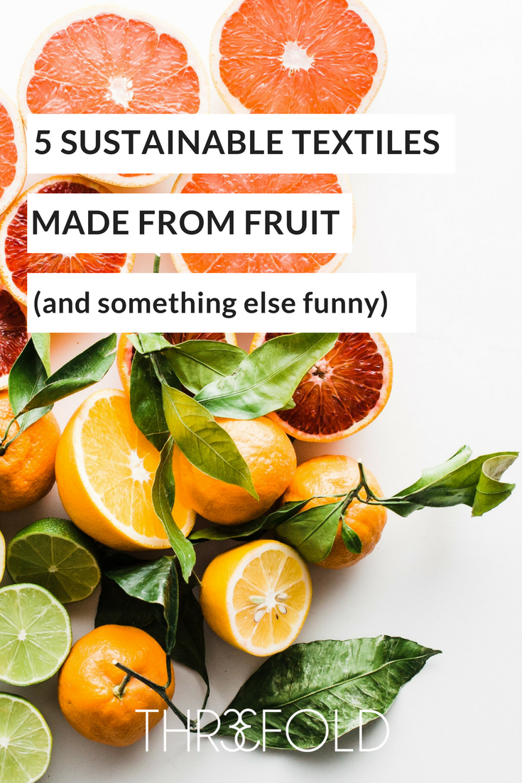 sustainable fabric made from fruit