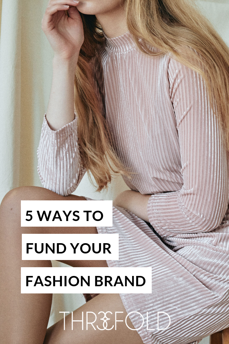 how to fund your fashion brand