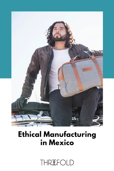 Ethical manufacturing in mexico